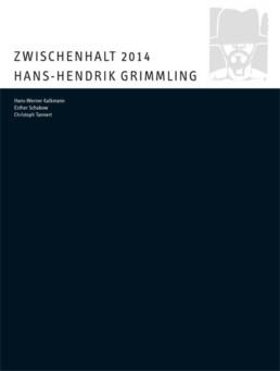 ZWISCHENHALT 2014, Hans-Hendrik Grimmling