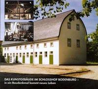 Katalog »Das Kunstgebäude im Schlosshof Bodenburg - in ein Baudenkmal kommt neues Leben«