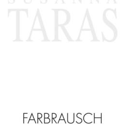 Katalog Susanna Taras »FARBRAUSCH«